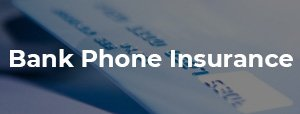 bank account phone insurance