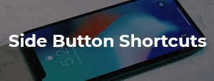 iphone x side button shortcuts